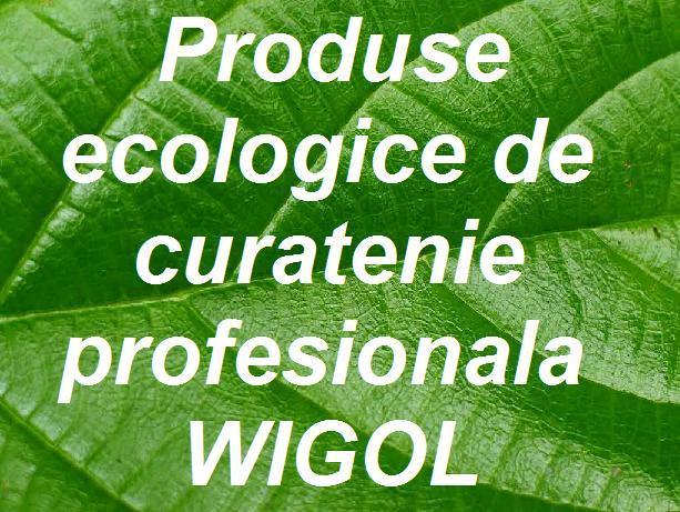 Produse ecologice de curatenie profesionala Wigol - Pret | Preturi Produse ecologice de curatenie profesionala Wigol