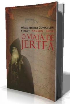 O VIATA DE JERTFA - Pret | Preturi O VIATA DE JERTFA