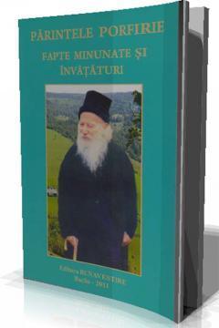 Parintele Porfirie-Fapte Minunate si Invataturi - Pret | Preturi Parintele Porfirie-Fapte Minunate si Invataturi