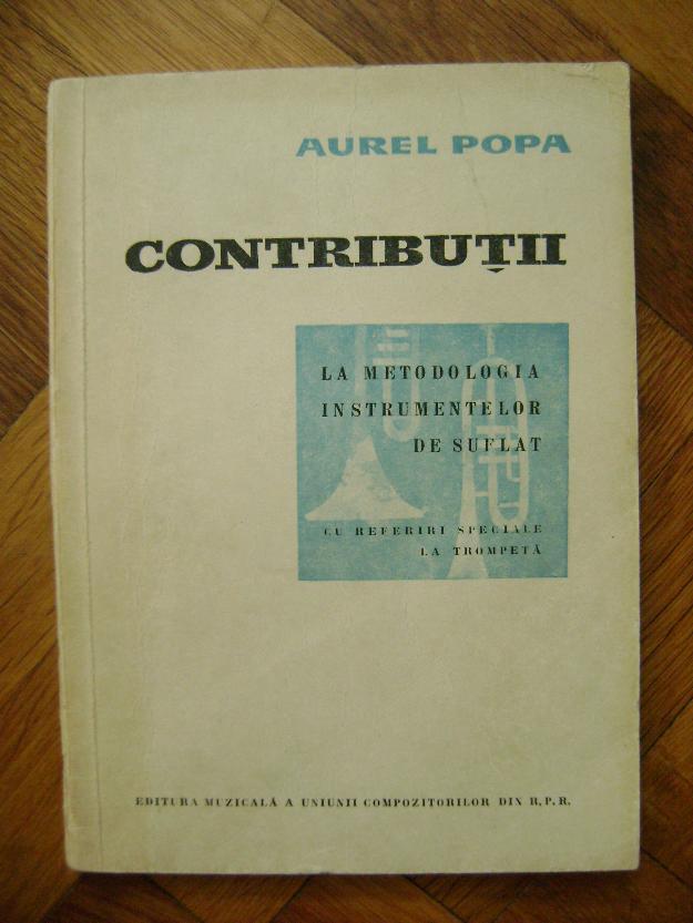 Aurel Octav Popa-Contributii la metodologia instrumentelor de suflat cu referiri speciale - Pret | Preturi Aurel Octav Popa-Contributii la metodologia instrumentelor de suflat cu referiri speciale