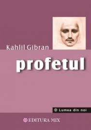 Profetul - Kahlil Gibran - Pret | Preturi Profetul - Kahlil Gibran
