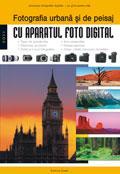 Fotografia urbana si de peisaj cu aparatul foto digital - Pret | Preturi Fotografia urbana si de peisaj cu aparatul foto digital