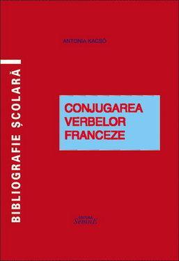 Conjugarea verbelor franceze, Antonia Kacso - Pret | Preturi Conjugarea verbelor franceze, Antonia Kacso