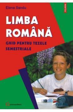 Limba Romana - Ghid Pentru Tezele Semestriale - Elena Sandu - Pret | Preturi Limba Romana - Ghid Pentru Tezele Semestriale - Elena Sandu