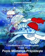 Luna-Betiluna si Dora-Minodora in tara lui Peste-Mamaliga-Prapadeste - Anamaria Smigelschi - Pret | Preturi Luna-Betiluna si Dora-Minodora in tara lui Peste-Mamaliga-Prapadeste - Anamaria Smigelschi