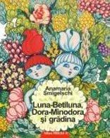 Luna-Betiluna, Dora-Minodora si gradina - Anamaria Smigelschi - Pret | Preturi Luna-Betiluna, Dora-Minodora si gradina - Anamaria Smigelschi